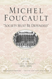Foucault- Society Must Be Defended. lectures.College de France 1975-76